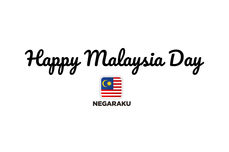 Never too late, Happy Malaysia Day!